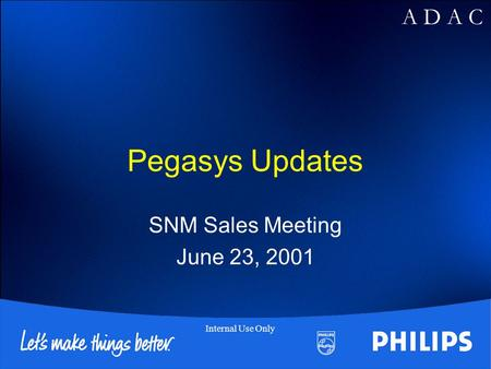 Pegasys Updates SNM Sales Meeting June 23, 2001.