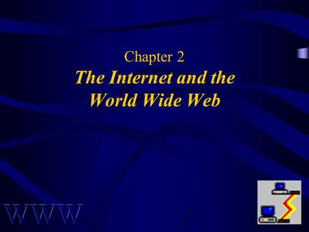 Chapter 2 The Internet and the <strong>World</strong> <strong>Wide</strong> <strong>Web</strong>. Awad –Electronic Commerce 1/e © 2002 Prentice Hall2 OVERVIEW Introduction Usage <strong>of</strong> Internet Limitations.
