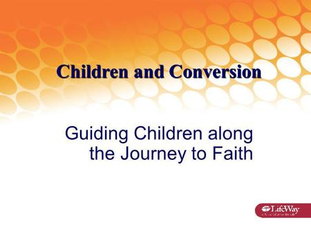 Children and Conversion Guiding Children along the Journey to Faith.