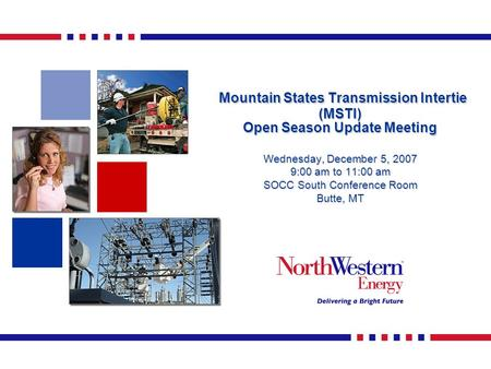 Mountain States Transmission Intertie (MSTI) Open Season Update Meeting Mountain States Transmission Intertie (MSTI) Open Season Update Meeting Wednesday,