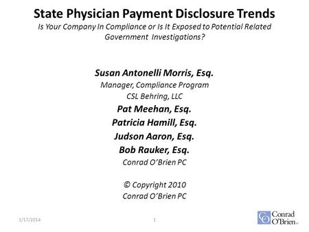 State Physician Payment Disclosure Trends Is Your Company In Compliance or Is It Exposed to Potential Related Government Investigations? Susan Antonelli.