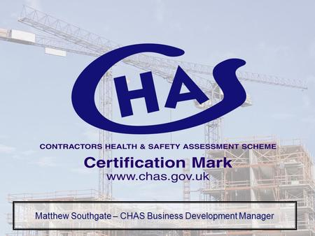 Matthew Southgate – CHAS Business Development Manager.