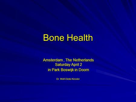 Bone Health Amsterdam , The Netherlands Saturday April 2