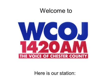 Welcome to Here is our station: heading WCOJ 5000 Watts omni-directional daytime Directional from Sunset to Sunrise to avoid interference as transmissions.
