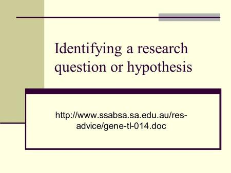 Identifying a research question or hypothesis