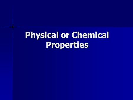 Physical or Chemical Properties