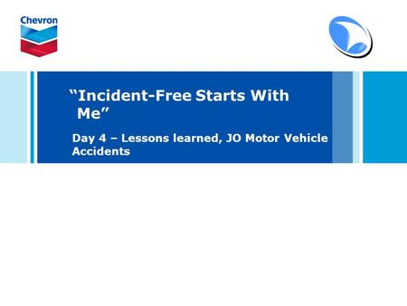 Incident-Free Starts With Me Day 4 – Lessons learned, JO Motor Vehicle Accidents.