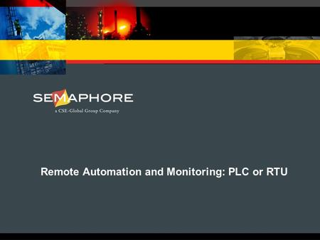 Remote Automation and Monitoring: PLC or RTU. Key Points PLCs and RTUs are similar devices with somewhat differing functionality.