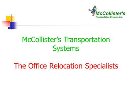 McCollisters Transportation Systems The Office Relocation Specialists.
