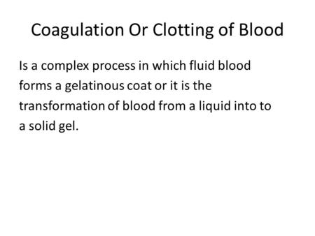 Coagulation Or Clotting of Blood