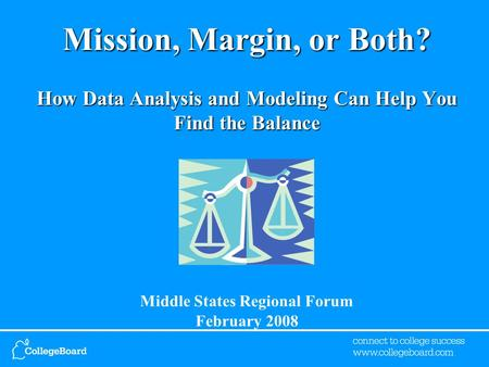Mission, Margin, or Both? How Data Analysis and Modeling Can Help You Find the Balance Mission, Margin, or Both? How Data Analysis and Modeling Can Help.