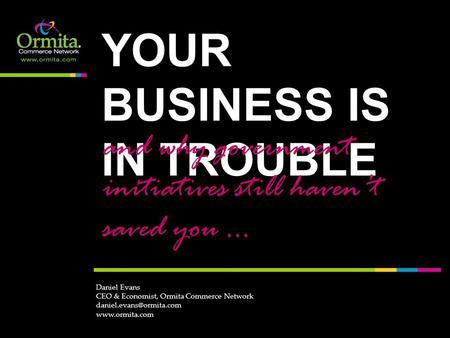 YOUR BUSINESS IS IN TROUBLE