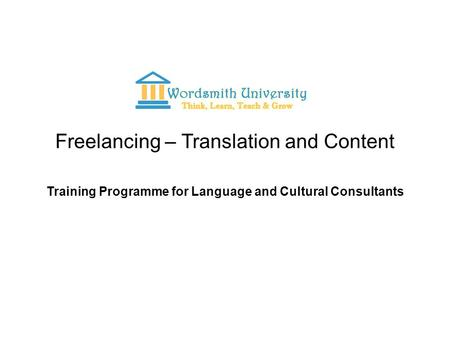 Freelancing – Translation and Content Training Programme for Language and Cultural Consultants.