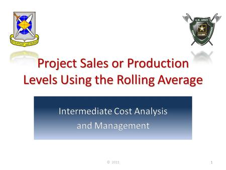 Project Sales or Production Levels Using the Rolling Average © 20111.