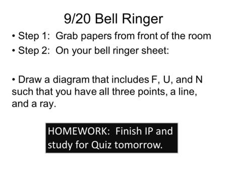 9/20 Bell Ringer Step 1: Grab papers from front of the room Step 2: On your bell ringer sheet: Draw a diagram that includes F, U, and N such that you have.
