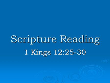 Scripture Reading 1 Kings 12:25-30. Conviction or Convenience? Principle is set forth in our reading. Principle is set forth in our reading. It takes.