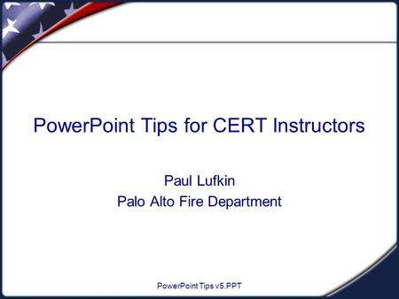 PowerPoint Tips for CERT Instructors