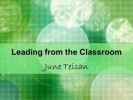 Leading from the Classroom June Teisan. Career Continuum.