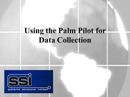 Using the Palm Pilot for Data Collection. Overview: These procedures will assist when using the Palm Pilot for: Physical Inventory Counts Bar Code Collection.