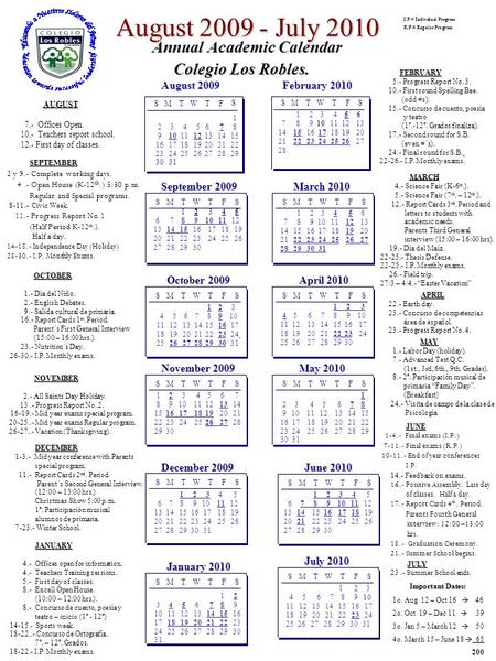 August 2009 - July 2010 Annual Academic Calendar Annual Academic Calendar Colegio Los Robles. Colegio Los Robles. AUGUST 7.- Offices Open. 10.- Teachers.
