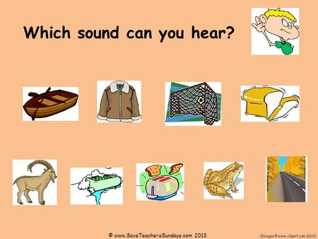 Which sound can you hear?