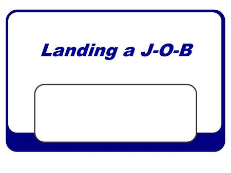 Landing a J-O-B. Finding Openings District websites Found under a variety of names and places (job openings, employment opportunities, human resources,
