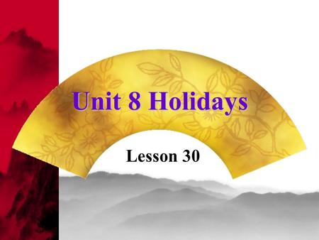 Unit 8 Holidays Lesson 30. Sally: I m _____ _____ ___ the holiday. What ___ we ____ ___ ____? Annie: We _____ go to the _______. Sally: No, let s go to.