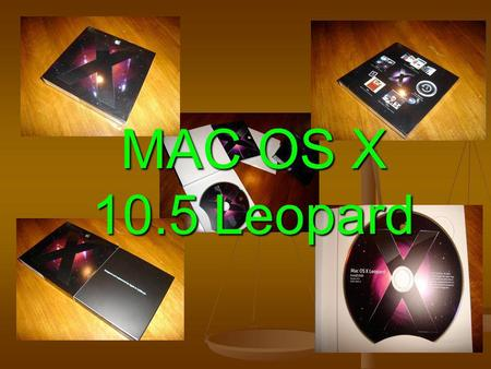 MAC OS X 10.5 Leopard. General requirements Mac computer with an Intel, PowerPC G5, or PowerPC G4 (867MHz or faster) processor Mac computer with an Intel,
