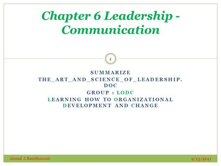 SUMMARIZE THE_ART_AND_SCIENCE_OF_LEADERSHIP. DOC GROUP : LODC LEARNING HOW TO ORGANIZATIONAL DEVELOPMENT AND CHANGE Chapter 6 Leadership - Communication.