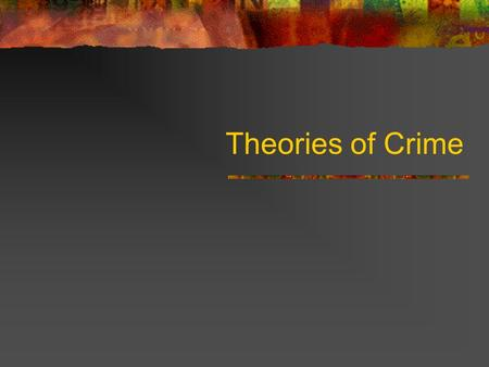 Theories of Crime. Lombroso Lombroso in 1876 argued that the criminal is a separate species, a species that is between modern and primitive humans. He.