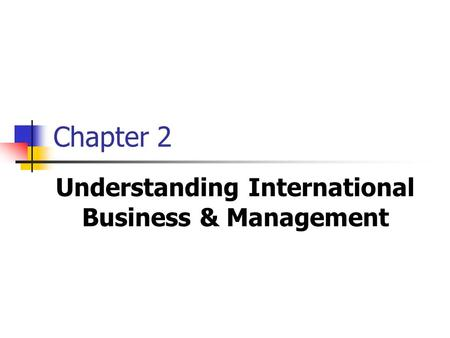 Understanding International Business & Management