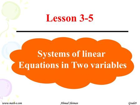 Lesson 3-5 Systems of linear Equations in Two variables.