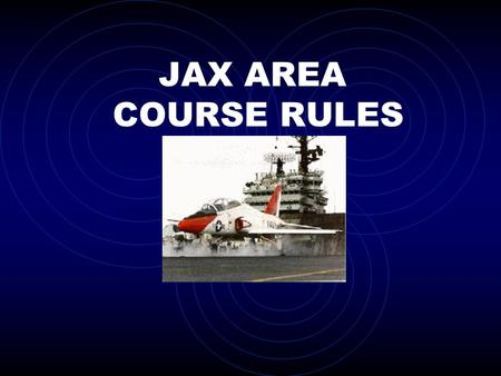 JAX AREA COURSE RULES.