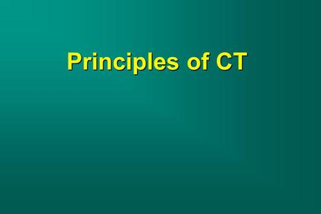 Principles of CT.