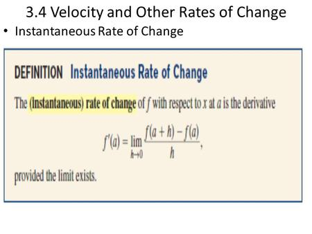 3.4 Velocity and Other Rates of Change Instantaneous Rate of Change.
