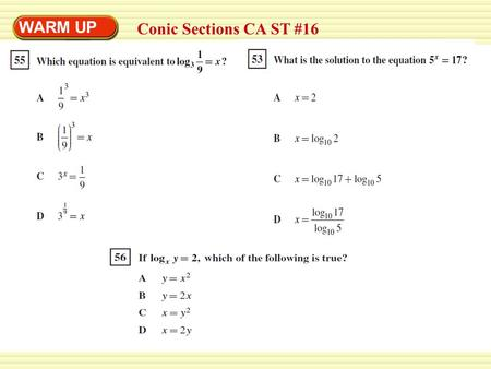 WARM UP Conic Sections CA ST #16. Standard 16 Equation of a circle with center at the origin. The equation, in standard form of the circle centered in.