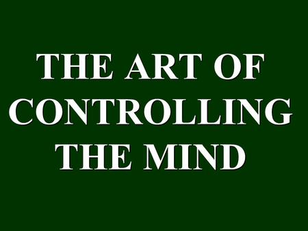 THE ART OF CONTROLLING THE MIND
