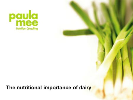 The nutritional importance of dairy. Traditional Benefits Sports benefits Blood Pressure benefits.