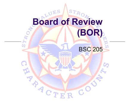 Board of Review (BOR) BSC 205.