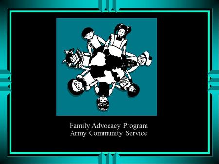Family Advocacy Program Army Community Service