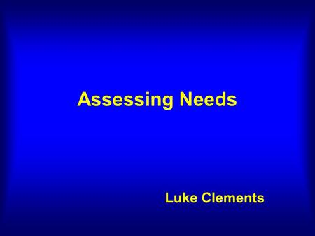 Assessing Needs Luke Clements. Children ~ Children Act 1989 Adults ~ National Assistance Act 1948 s21 Ordinary residence rules Residential accommodation.