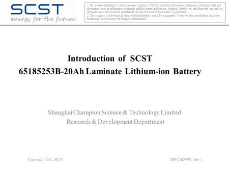 Introduction of SCST 65185253B-20Ah Laminate Lithium-ion Battery 1.The present technology is the proprietary property of SCST, including information regarding.