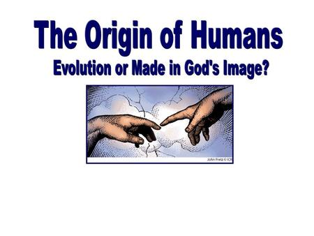 Evolution or Made in God's Image?