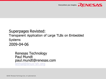 © 2006. Renesas Technology Corp., All rights reserved. Renesas Technology Paul Mundt  Superpages.