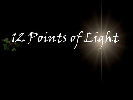 12 Points of Light. The City of Bethlehem I am grateful for all the gifts from God, which provide a wonderful life for me.