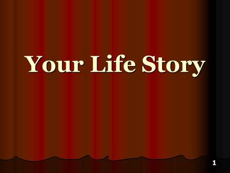 1 Your Life Story. 2 Everyone leaves a story By faith Abel offered to God a better sacrifice than Cain, through which he obtained the testimony that he.