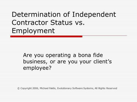 Ethics and independent contractor status