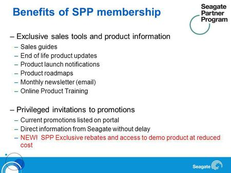 Benefits of SPP membership – Exclusive sales tools and product information –Sales guides –End of life product updates –Product launch notifications –Product.