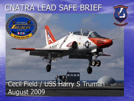 CNATRA LEAD SAFE BRIEF Cecil Field / USS Harry S Truman August 2009.