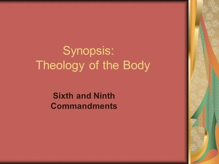 Synopsis: Theology of the Body Sixth and Ninth Commandments.
